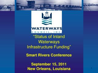 Smart Rivers Conference September 15, 2011 New Orleans, Louisiana
