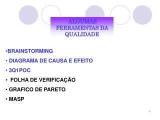 BRAINSTORMING  DIAGRAMA DE CAUSA E EFEITO  3Q1POC   FOLHA DE VERIFICAÇÃO  GRAFICO DE PARETO  MASP