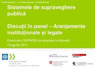 Sistemele de supraveghere  p ublică  Discuții în panel  –  Aranjamente instituționale și legale