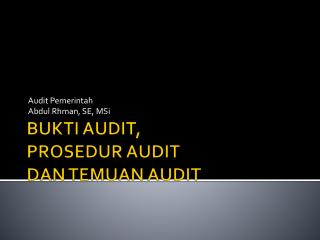 BUKTI AUDIT, PROSEDUR AUDIT DAN TEMUAN AUDIT