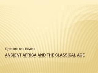Ancient Africa and the Classical Age