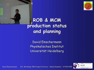 ROB & MCM  production status  and planning