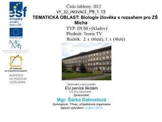 Číslo šablony: III/2 VY_32_INOVACE_ P9 _ 1.13