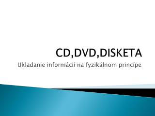 CD,DVD,DISKETA