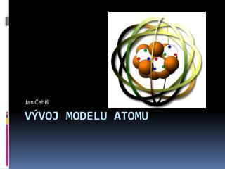 Vývoj modelu atomu
