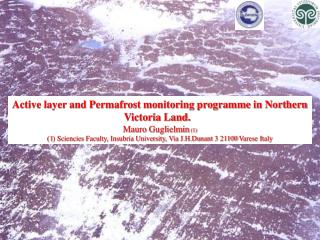 Active layer and Permafrost monitoring programme in Northern Victoria Land.  Mauro Guglielmin  (1)
