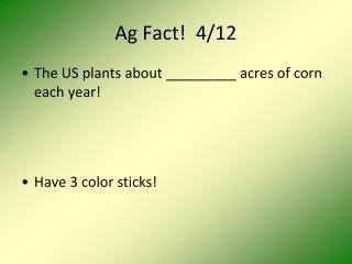 Ag Fact!  4/12