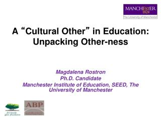 A  � Cultural Other �  in Education: Unpacking Other-ness