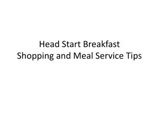 Head Start Breakfast Shopping and Meal Service Tips