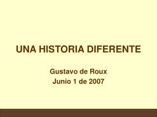 UNA HISTORIA DIFERENTE