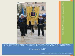RELAZIONE ATTIVITA' DELLA POLIZIA LOCALE DI POTENZA :  1° semestre 2013