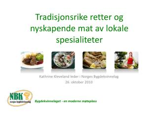 Tradisjonsrike retter og nyskapende mat av lokale spesialiteter