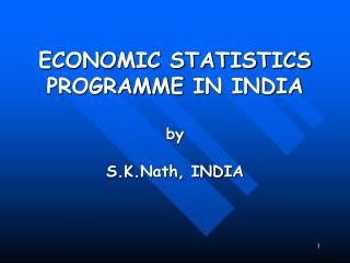 ECONOMIC STATISTICS PROGRAMME  IN INDIA by S.K.Nath, INDIA