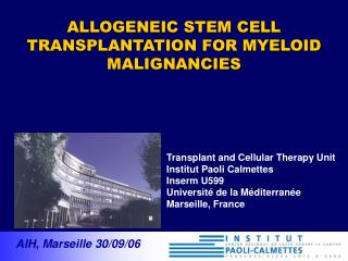 Transplant and Cellular Therapy Unit Institut Paoli Calmettes Inserm U599