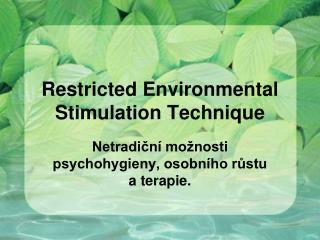 Restricted Environmental Stimulation Technique