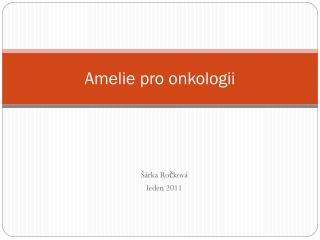 Amelie pro onkologii
