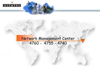 Network Management Center  4760 -  4755 - 4740