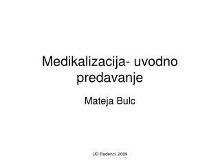 Medikalizacija- uvodno predavanje
