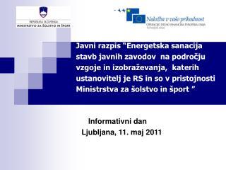 Javni razpis  Energetska sanacija stavb javnih zavodov  na podrocju  vzgoje in izobra evanja,  katerih ustanovitelj je R