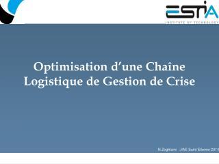 Optimisation d'une Chaîne Logistique de Gestion de Crise
