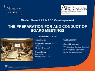 Presented by: Hartley R. Nathan, Q.C. Partner Minden Gross LLP  Ryan Gelbart Associate