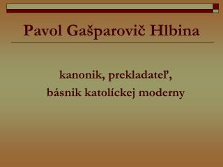 Pavol Gašparovič Hlbina