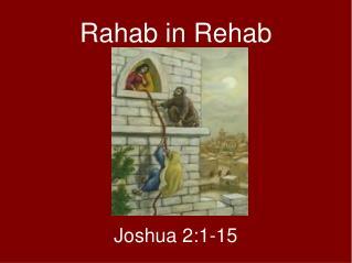 Rahab in Rehab