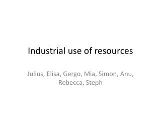 Industrial use of resources