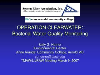 OPERATION CLEARWATER : Bacterial Water Quality Monitoring Sally G. Hornor Environmental Center