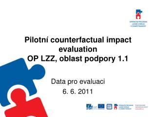Pilotní counterfactual impact evaluation OP LZZ, oblast podpory 1.1