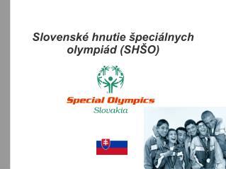 Slovenské hnutie špeciálnych olympiád (SHŠO)