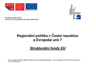Regionální politika v České republice  a Evropské unii 7 Strukturální fondy EU