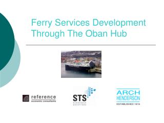 Ferry Services Development  Through The Oban Hub