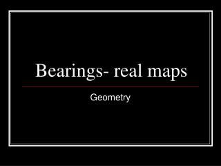 Bearings- real maps