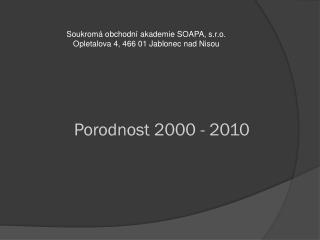Porodnost 2000 - 2010