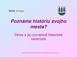 Poznáme históriu svojho mesta?