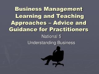 Business Management Learning and Teaching Approaches – Advice and Guidance for Practitioners