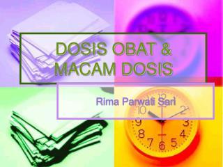 DOSIS OBAT & MACAM DOSIS