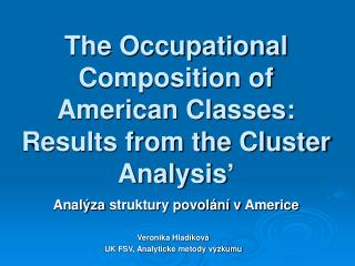 The Occupational Composition of American Classes: Results from the Cluster Analysis '