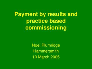 Payment by results and practice based commissioning