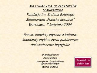 """Fundacja im. Stefana Batorego Seminarium """"Przeciw korupcji"""" Wars z aw a, 7 kwietnia  2004"""