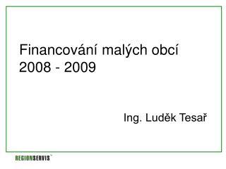 Financování malých obcí 2008 - 2009