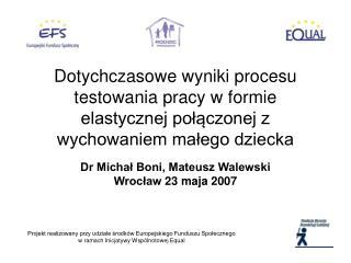 Dr Michał Boni, Mateusz Walewski Wrocław 23 maja 2007