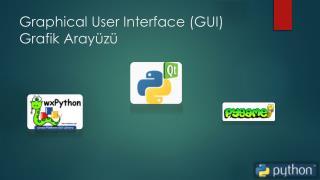 Graphical  User  Interface  (GUI) Grafik  Arayüzü