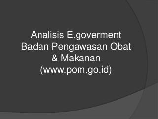 Analisis Eerment Badan Pengawasan Obat & Makanan (pom.go.id)