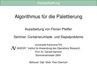 Algorithmus für die Palettierung Ausarbeitung von Florian Pfeiffer