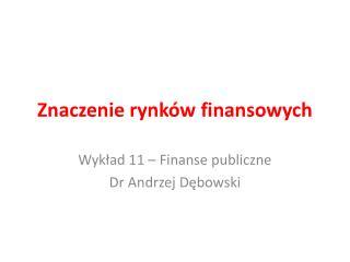 Znaczenie rynków finansowych