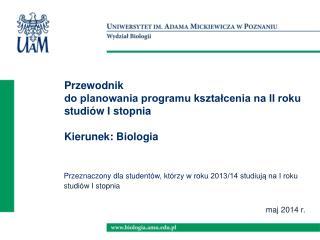 Przewodnik  do planowania programu kształcenia na II roku studiów I stopnia Kierunek: Biologia