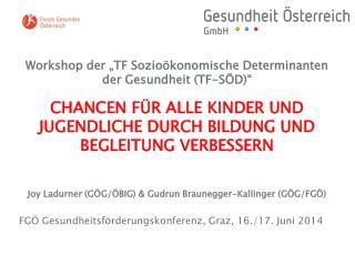 FGÖ Gesundheitsförderungskonferenz, Graz, 16./17. Juni 2014