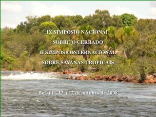 IX SIMP�SIO NACIONAL SOBRE O CERRADO  II SIMP�SIOINTERNACIONAL SOBRE SAVANAS TROPICAIS